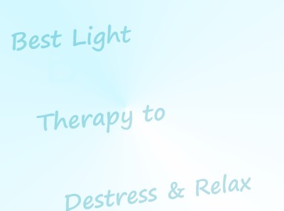 Best Light Therapy to Destress and Relax