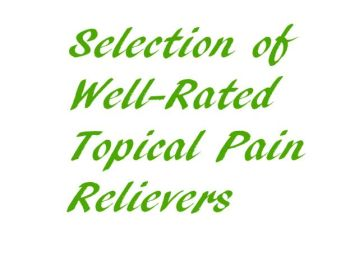 Topical Pain Relievers, Creams, and Gels
